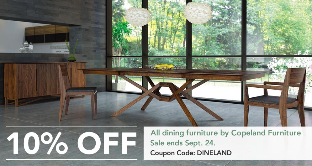 10% all dining furniture by Copeland Furniture