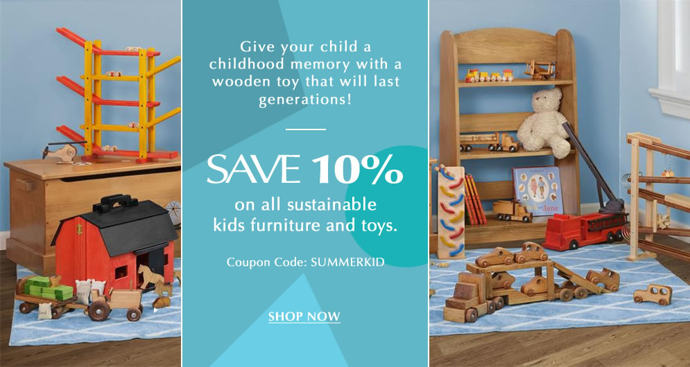 Give your child a childhood memory with a wooden toy that will last generations!