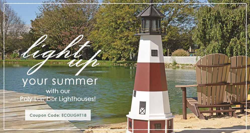 Light up your summer with our Poly Lumber Lighthouses